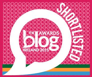 Blog Awards Ireland...I made the shortlist!
